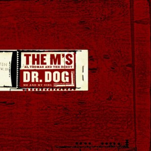 The M's/Dr. Dog