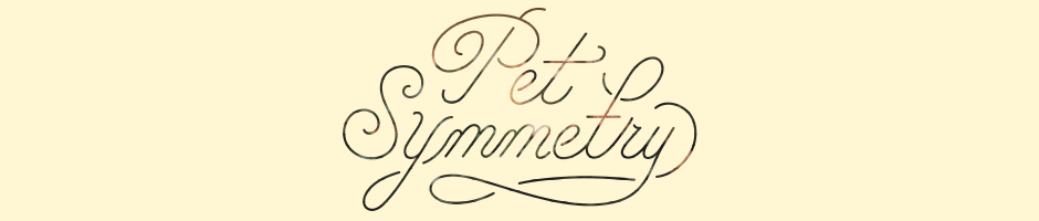 Pet Symmetry