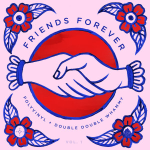 Friends Forever Vol. 1: Polyvinyl + Double Double Whammy