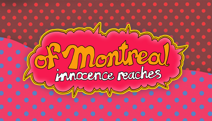 of Montreal Announces New Album - Innocence Reaches | Stream New Single