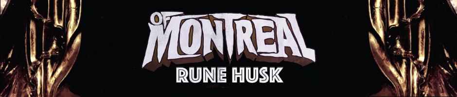 of Montreal Rune Husk