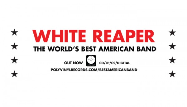 White Reaper's New Album, The World's Best American Band, Out Now!