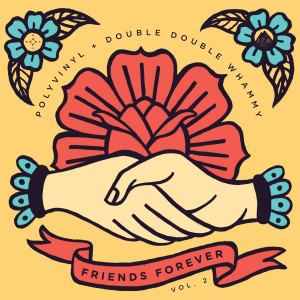 Friends Forever Vol. 2: Polyvinyl + Double Double Whammy