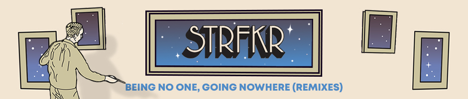 STRFKR Being No One Going Nowhere Remixes
