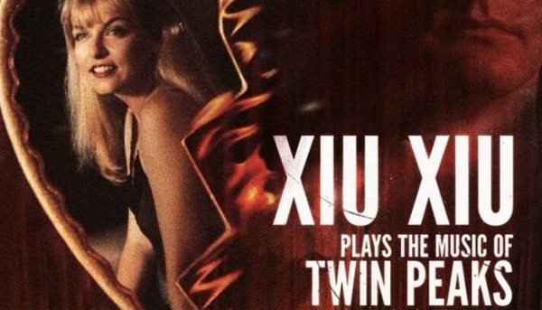 Stream Xiu Xiu's Plays The Music of Twin Peaks Full Album