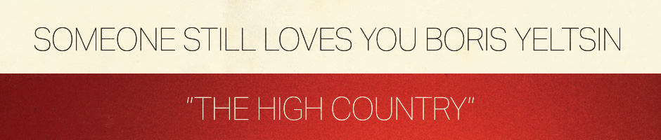 Someone Still Loves You Boris Yeltsin The High Country