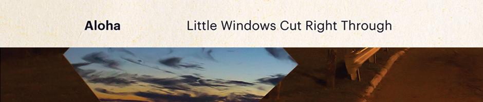 Aloha Little Windows Cut Right Through