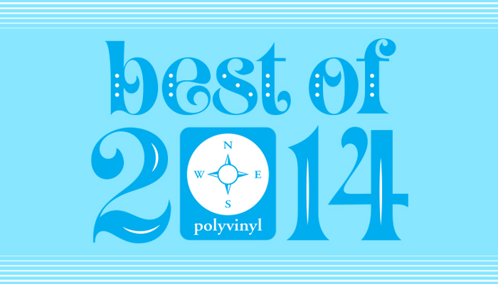 PV Staff's Best of 2014!