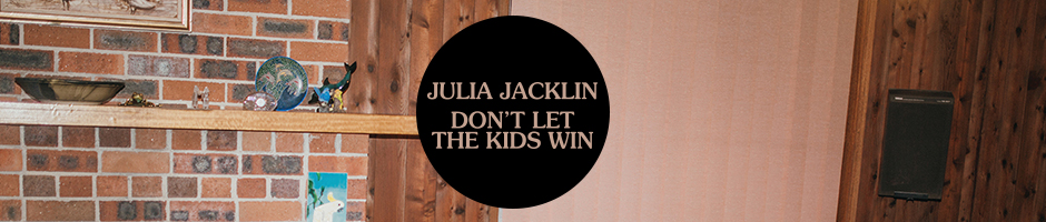 Julia Jacklin Dont Let The Kids Win