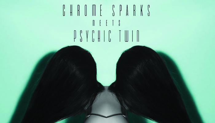 Chrome Sparks Meets Psychic Twin Out Now!