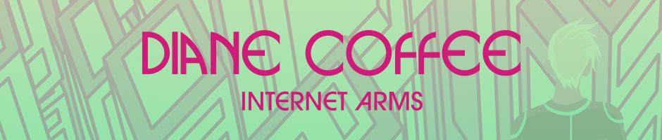 Diane Coffee Internet Arms