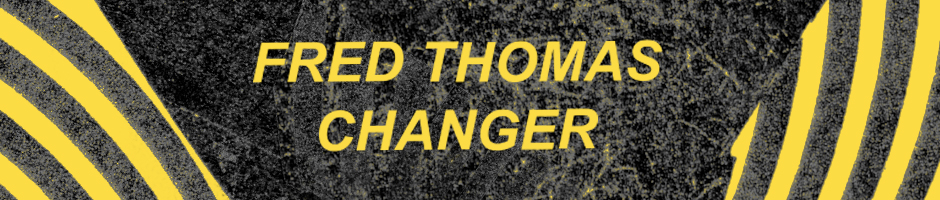Fred Thomas Changer