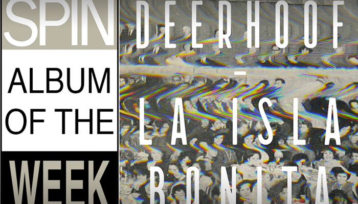 SPIN Names Deerhoof's La Isla Bonita Album Of The Week