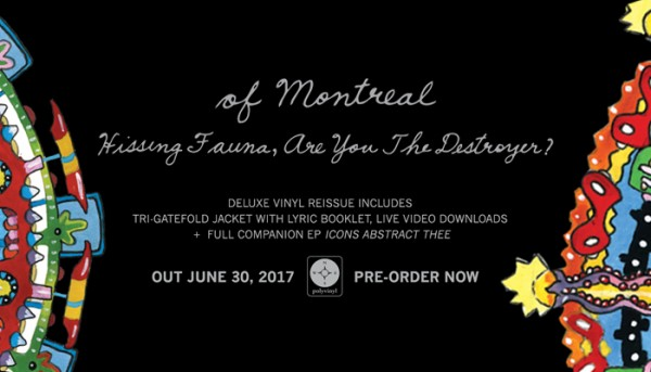 Pre-Order of Montreal's Hissing Fauna, Are You the Destroyer? Deluxe Reissue